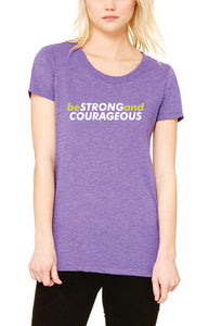 Be Strong & Courageous - Purple
