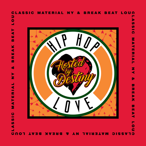 HIP HOP LOVE Hosted by Destiny