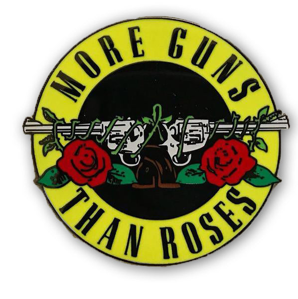 More Guns Than Roses  Limited Pin