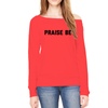 Praise Be Womens Sponge Fleece Off Shoulder Sweatshirt