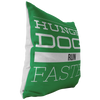 Hungry Dogs Run Faster Pillow