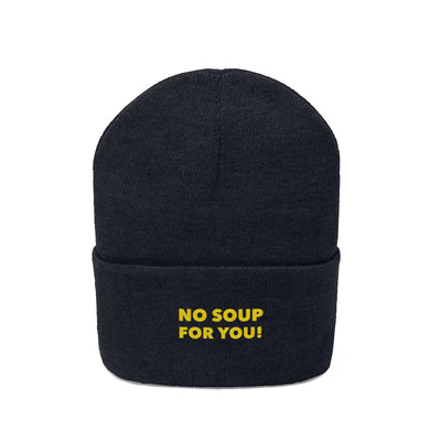 No Soup For You Embroidered Knit Beanie
