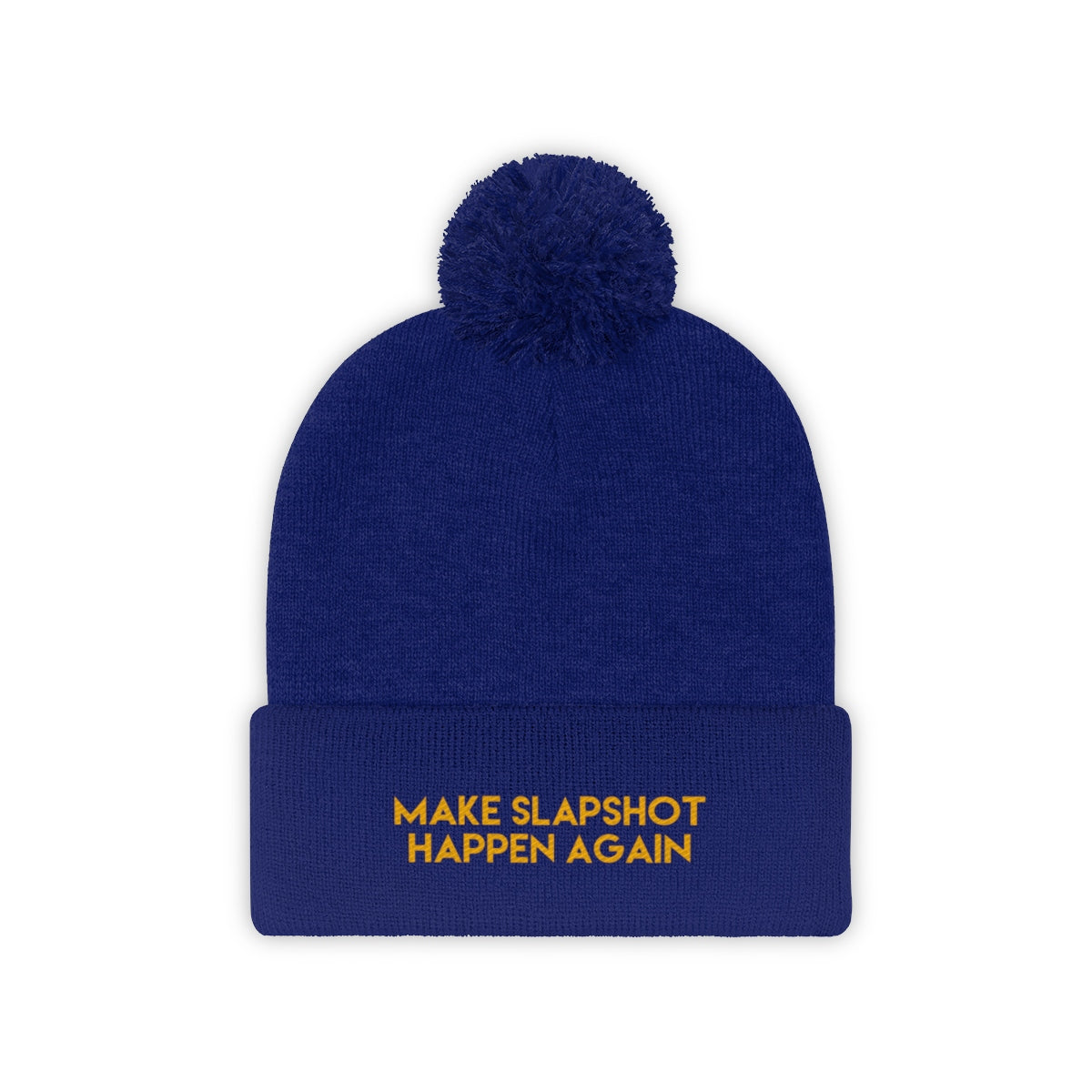 Make Slapshot Happen Again Pom Pom Beanie
