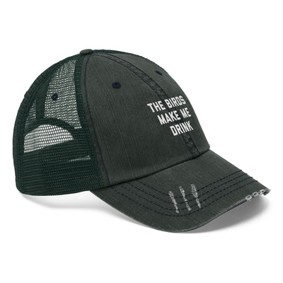 The Birds Make Me Drink Unisex Trucker Hat