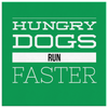 Hungry Dogs Run Faster Canvas