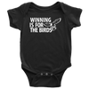 Winning is For The Birds Infant Onesie
