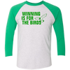 Winning is For The Birds Tri-Blend 3/4 Sleeve Baseball Raglan T-Shirt - Generation T