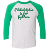 Philadelphia is for Fighters Unisex Tri-Blend 3/4 Sleeve Baseball Raglan T-Shirt