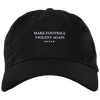 Make Football Violent Again Brushed Twill Unstructured Dad Cap