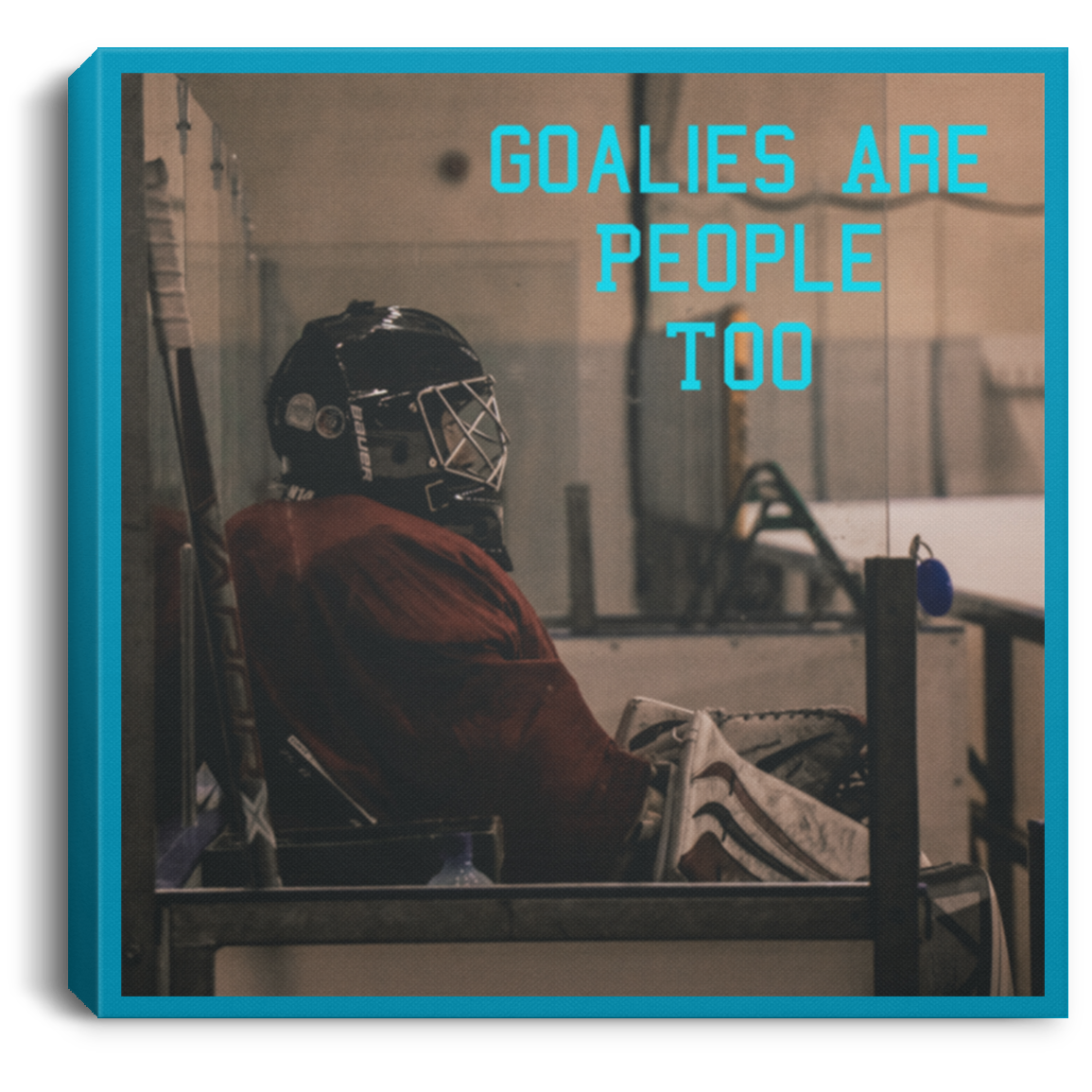Goalies Are People Too Square Canvas .75in Frame