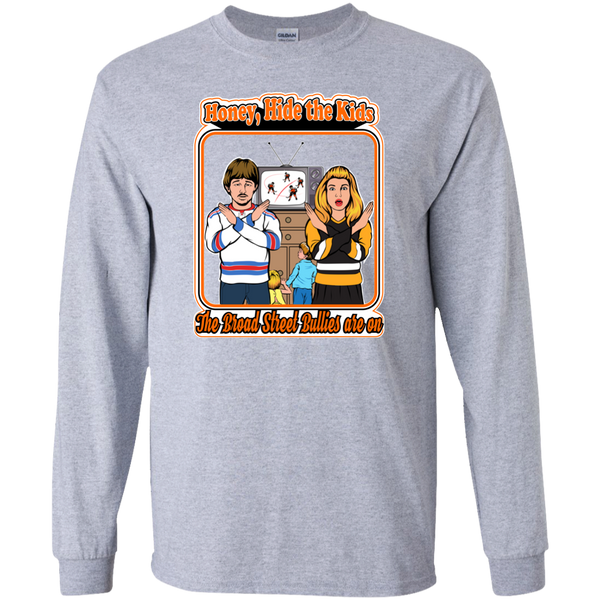 The Broad Street Bullies Are On Long Sleeve T-Shirt - Generation T