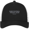 Make Football Violent Again New Era® Snapback Trucker Cap