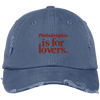 Philadelphia is for Lovers Distressed Embroidered Dad Cap