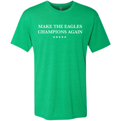 Make The Eagles Champions Again Men's Triblend T-Shirt