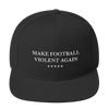 Make Football Violent Again Embroidered Cap