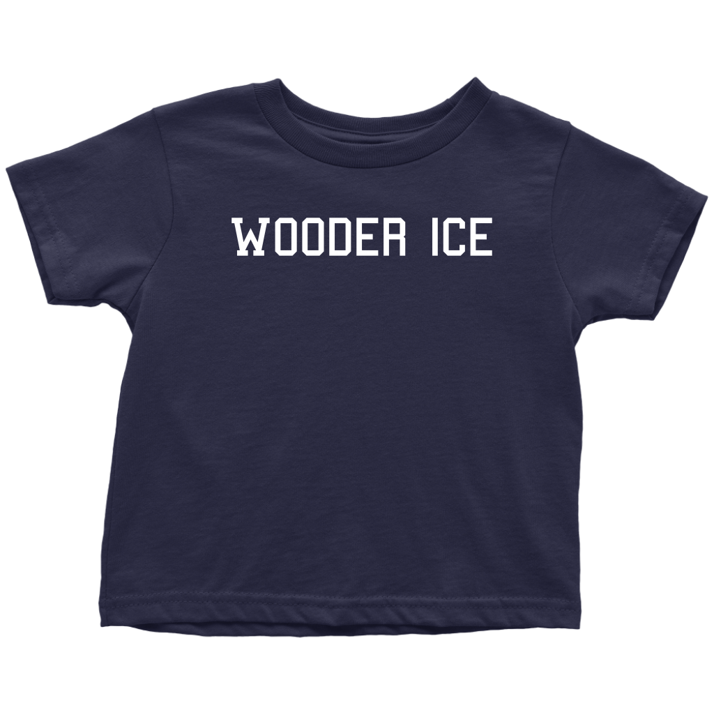 Wooder Ice Toddler T-Shirt