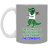 Cyber Special T-Rex Hates The Cowboys White Mug