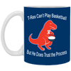 Cyber Special T-Rex Trusts The Process White Mug