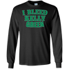I Bleed Kelly Green Long Sleeve Ultra Cotton T-Shirt
