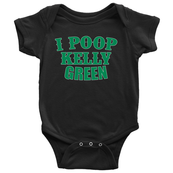 I Poop Kelly Green Infant Snapsuit