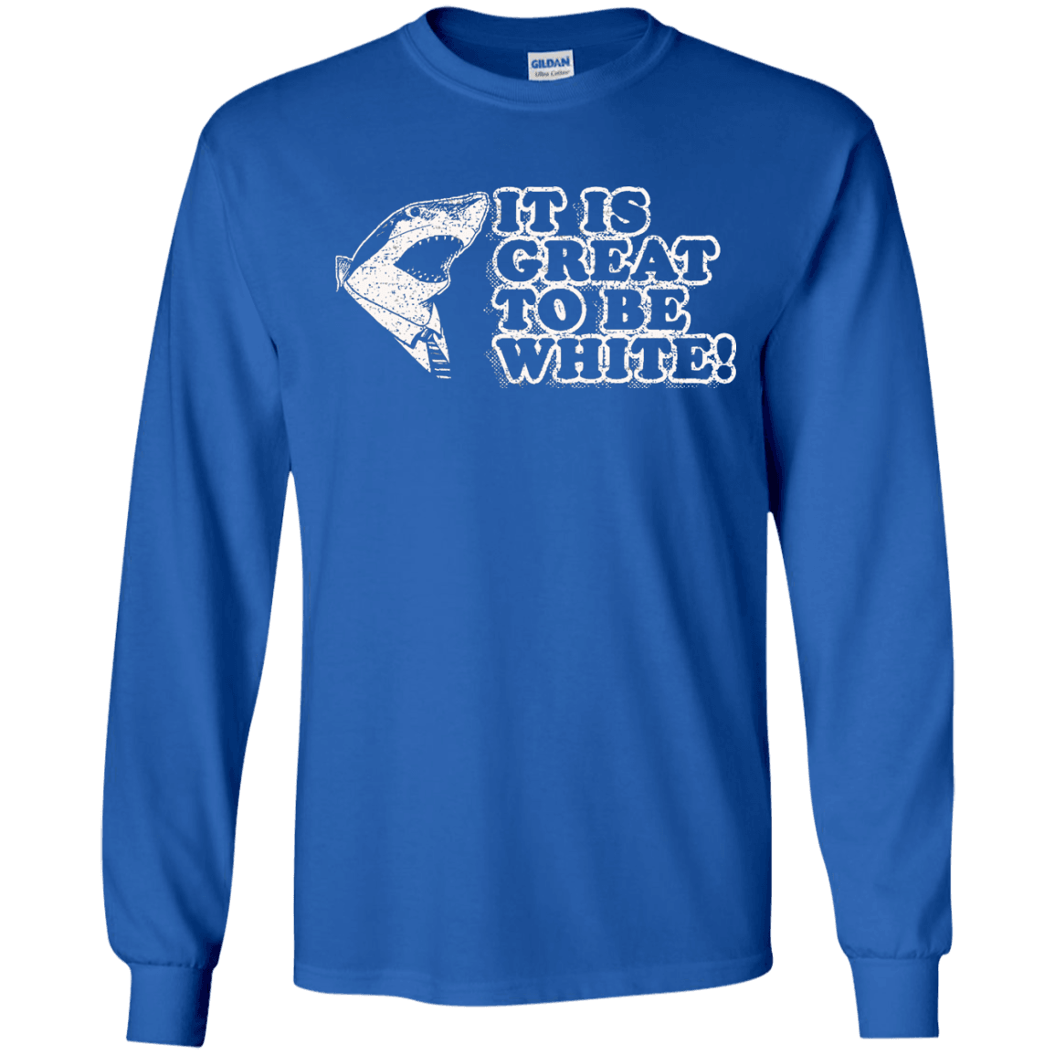 It's Great To Be White Long Sleeve Cotton Tshirt