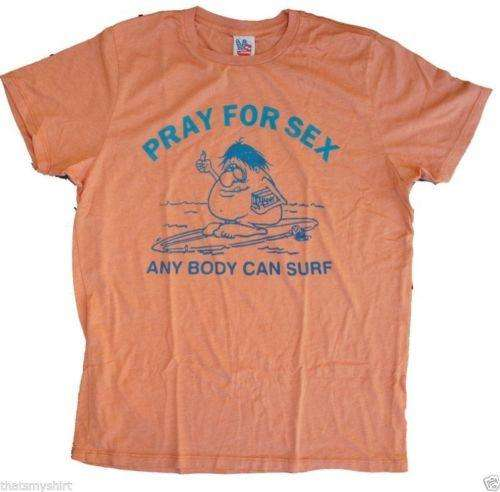 8802d84fe Junk Food Pray For Sex Any Body Can Surf Mens T-Shirt
