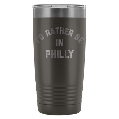 I'd Rather Be In Philly 20 Ounce Vacuum Tumbler