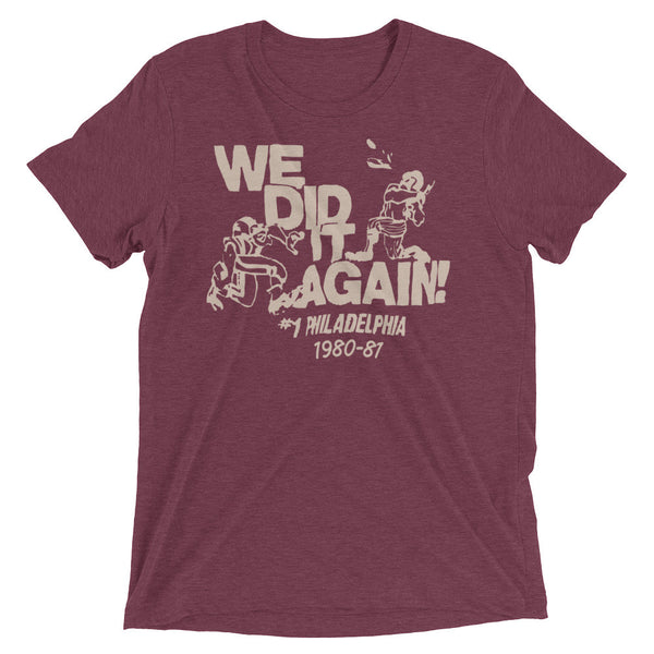 We Did It Again Philly Sports Unisex Tri Blend Tee Shirt