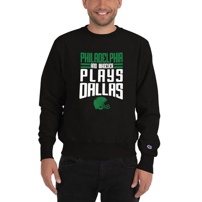 Philadelphia and Whoever Plays Dallas Champion Sweatshirt