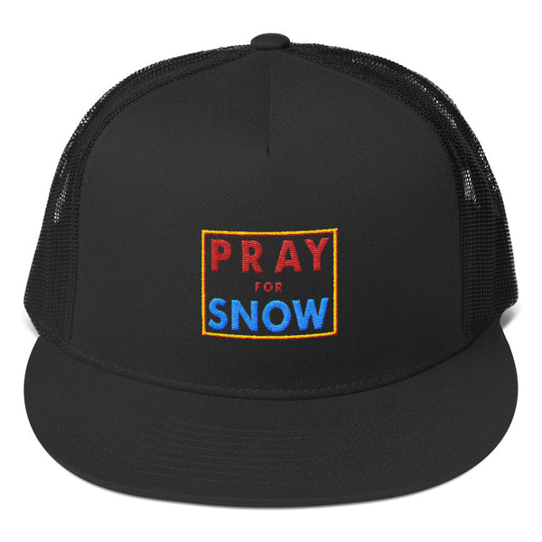 Pray For Snow Trucker Cap