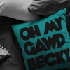 Oh My Gawd Becky Pillow