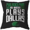 Philadelphia and Whoever Plays Dallas Pillow