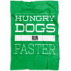 Hungry Dogs Run Faster Fleece Blanket