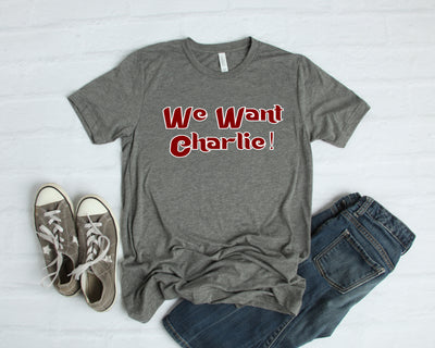 We Want Charlie Unisex Jersey Short Sleeve Tee
