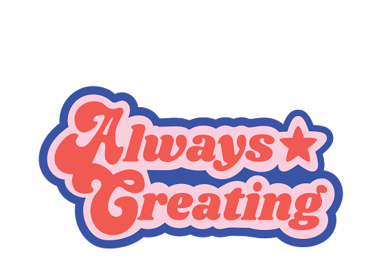 ALWAYS CREATING STICKER