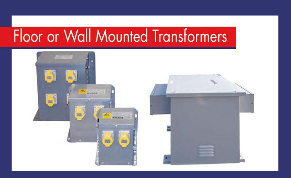 Floor or Wall Mounted Transformers