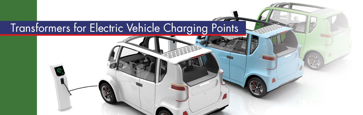Transformers for Electric Vehicle Charging Points