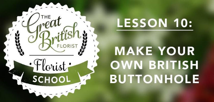 Florist School - Class 10 - Make Your Own British Buttonhole