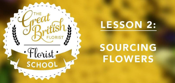 Florist School - Class 2 - Sourcing Flowers