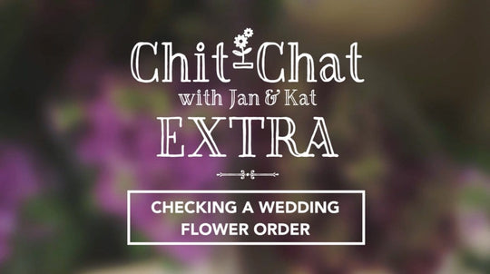 Checking Wedding Flower Orders  | Chit-Chat with Jan and Kat EXTRA