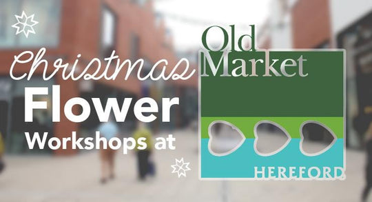 Our Flower Workshops at The Old Market, Hereford