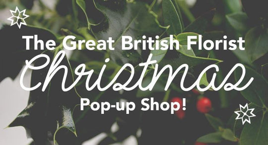 The Great British Florist Christmas Pop-up Shop!
