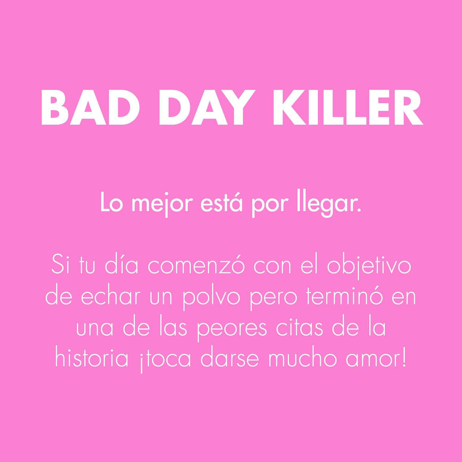 BAD DAY KILLER · Bálsamo orgásmico