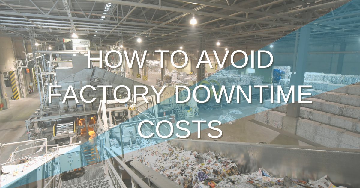 How to Avoid Factory Downtime Costs