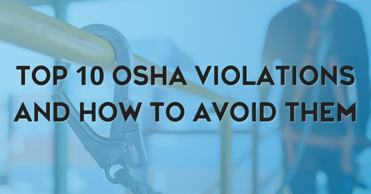 Top 10 OSHA Violations and How to Avoid Them