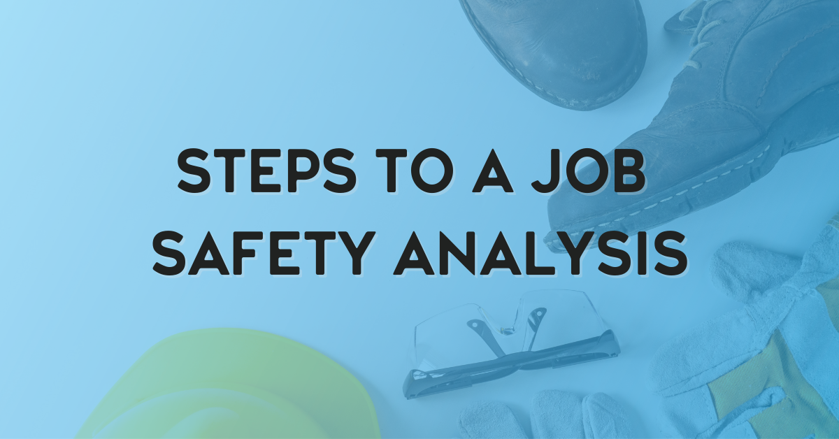 Steps to a Job Safety Analysis