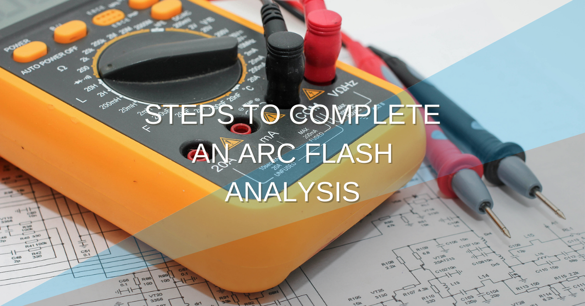 Steps to complete an arc flash analysis