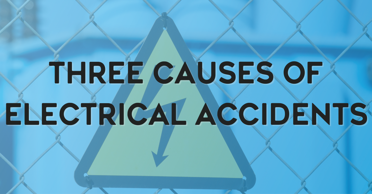 Three Causes of Electrical Accidents