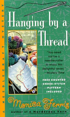 Penguin Putnam Publishing, Hanging By A Thread by Monica Ferris, Needles and Things