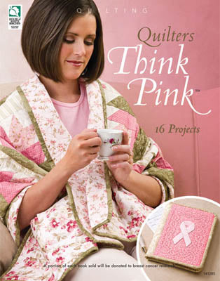 Annie's, Quilters Think Pink (Quilt), Needles and Things
